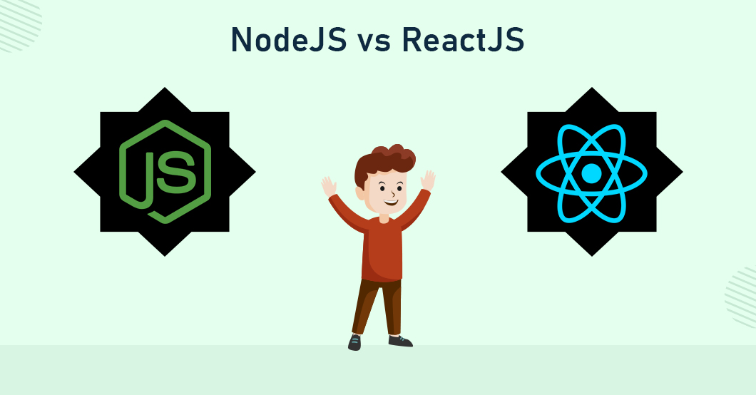 Node.js vs React.js: Which One Should You Opt For?